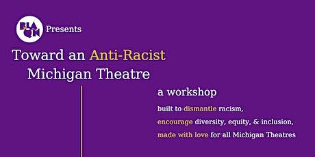 Toward an Anti-Racist Michigan Theatre Workshop tickets