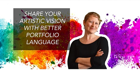 Artist Workshop: Share Your Artistic Vision With  Better Portfolio Language tickets