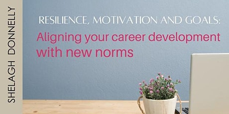 Resilience, Motivation and Goals  for New Norms, w/Shelagh Donnelly tickets