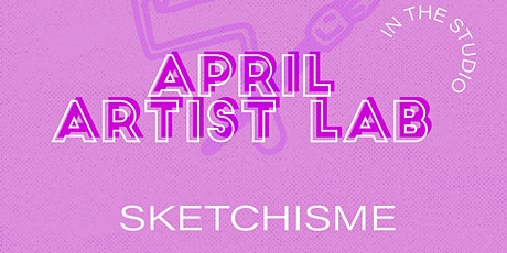 Artist Lab: In the Studio Featuring Sketchisme tickets
