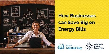 How Businesses can Save Big on Energy Bills -  City of Canada Bay Council tickets
