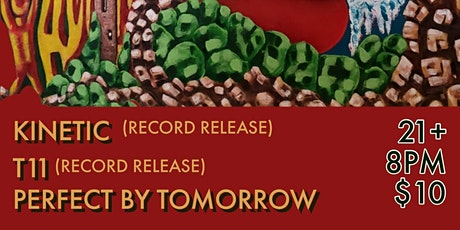 Kinetic and T11 Record Release with Perfect by Tomorrow tickets