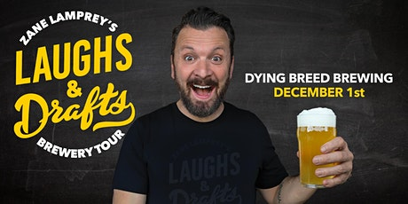 DYING BREED BREWING •  Zane Lamprey's  Laughs & Drafts  • Modesto, CA tickets