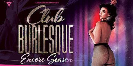 CLUB BURLESQUE - Encore Season! tickets
