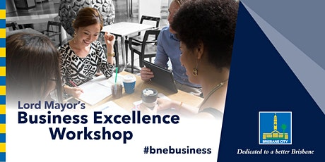 Lord Mayor's Business Excellence Workshop – Morningside tickets