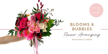Blooms & Bubbles - Fresh Flower Arranging Workshop tickets