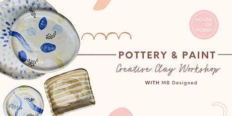 Pottery and Paint - Creative Clay Workshop tickets