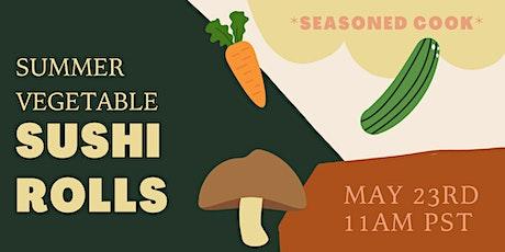 Summer Vegetable Sushi Rolls tickets