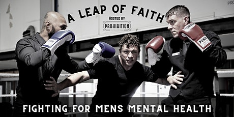 A Leap Of Faith - A Fight for Mens Mental Health tickets