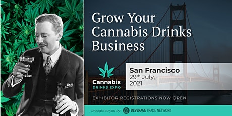 2021 Cannabis Drinks Expo - Exhibitor Registration Portal (San Francisco) tickets