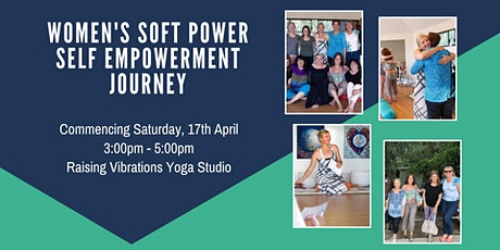 Women's Soft Power Self Empowerment Journey tickets