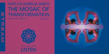 Kaitlyn Aurelia Smith - The Mosaic of Transformation | Envelop Stream tickets