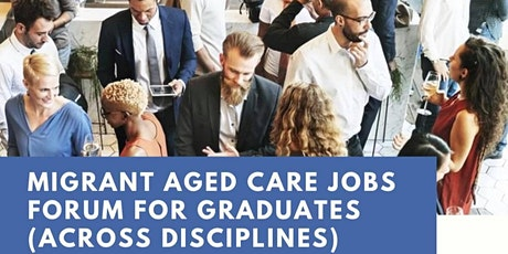 Migrant Aged Care Jobs Forum for Graduates (Across Disciplines) tickets
