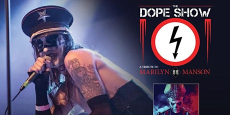 THE DOPE SHOW (TRIBUTE TO MARILYN MANSON) tickets