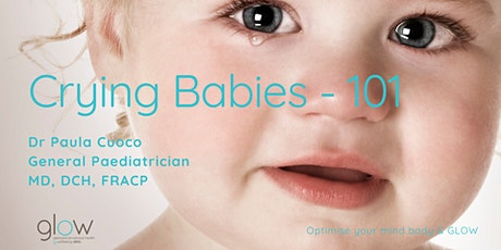 GLOW Clinic FREE Online GP Education-Crying Babies 101 with Dr Paula Cuoco tickets