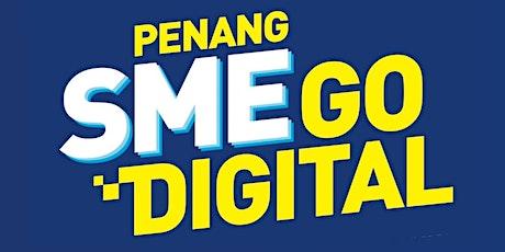 Penang SME Go Digital Workshop! tickets