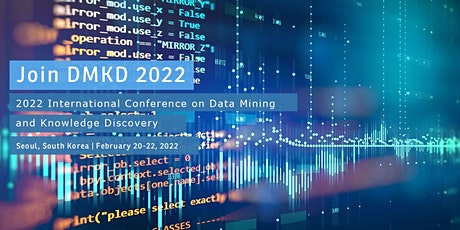 International Conference on Data Mining and Knowledge Discovery(DMKD 2022) tickets