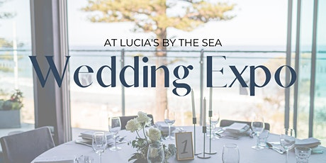 Wedding Expo - Lucia's by the Sea Wollongong tickets