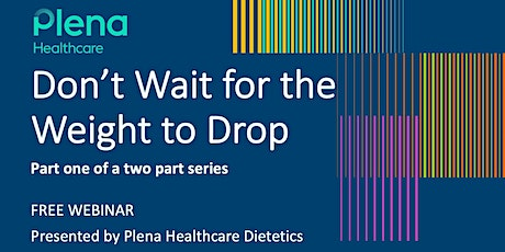 Don't Wait for the Weight to Drop - Part One tickets