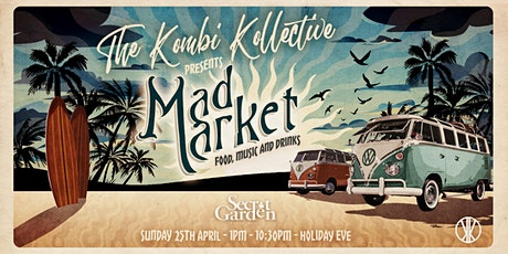 THE KOMBI KOLLECTIVE pres. 'MAD MARKET' (Food, Music and Drinks) tickets
