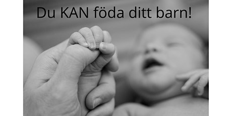 Du Kan föda ditt barn!  En föreläsning om förlossningsrädsla tickets