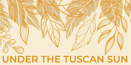 Under The Tuscan Sun Dinner tickets