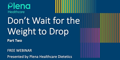 Don't Wait for the Weight to Drop - Part Two tickets