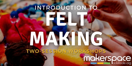 Introduction to Felt Making tickets
