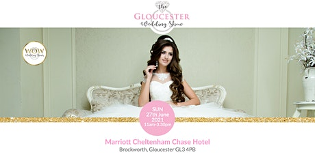 The Gloucester Wedding Show Sunday 27th June 2021 tickets