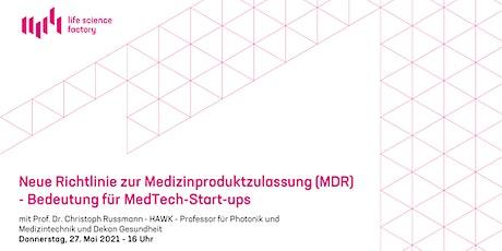 Neue MDR-Richtlinie -  Bedeutung für MedTech-Start-ups tickets