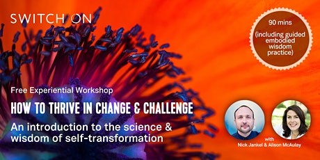 Free Experiential Workshop: How To Thrive In Change & Challenge tickets