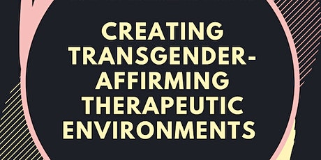 Creating Transgender-Affirming Therapeutic Environments tickets