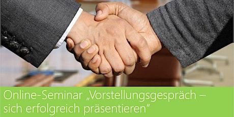 Online-Seminar: Vorstellungsgespräch – sich erfolgreich präsentieren! Tickets