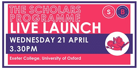 Scholars Programme Launch, 21 April 3.30pm, Exeter College, Oxford tickets