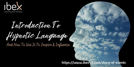 An Introduction to Hypnotic Language and How to Use it to Influence Others tickets