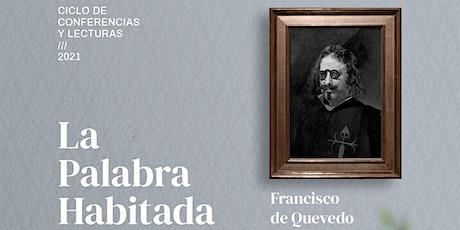 """Francisco de Quevedo, genio del Barroco español, en """"La Palabra Habitada"""" entradas"""