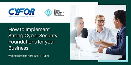 How to Implement Strong Cyber Security Foundations for your Business tickets