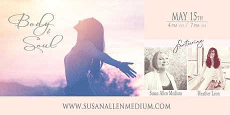 Body & Soul Event with Susan Allen and Heather Leon tickets