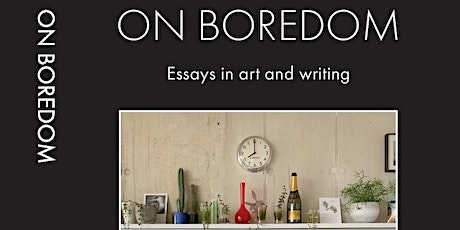 IAS Book Launch: On Boredom - Essays in Art and Writing tickets