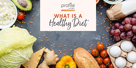 What is a Healthy Diet? tickets