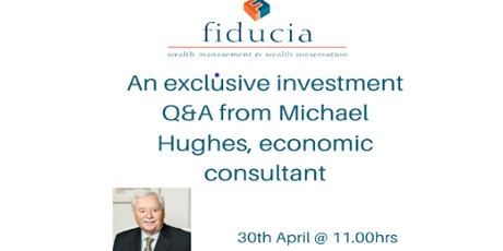 An exclusive Investment Q&A with Economic Adviser Michael Hughes tickets
