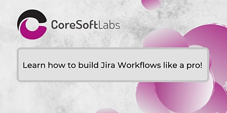 Learn how to build Jira Workflows like a pro! Tickets