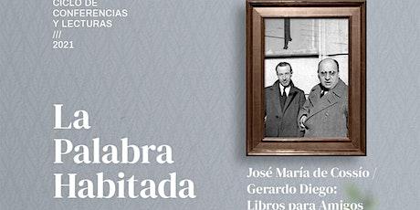 José Mª de Cossío/Gerardo Diego: libros para amigos tickets