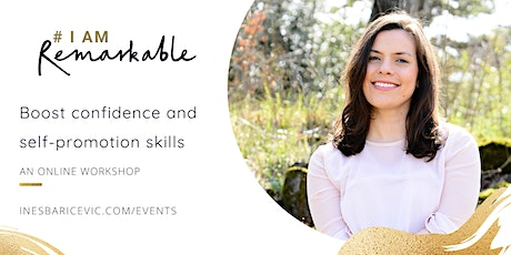 #IamRemarkable Workshop: Boost confidence and self-promotion skills tickets