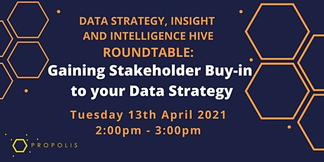 Data Strategy & Insight Hive Roundtable: Gaining Stakeholder Buy-in tickets