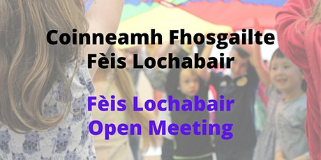 Fèis Lochabair: Coinneamh Fhosgailte //  Open Meeting tickets