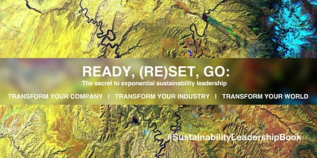 Ready, (Re)set, Go: The secret to exponential sustainability leadership Tickets