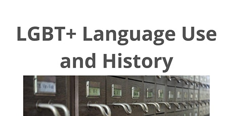 LGBT+ Language Use and History tickets