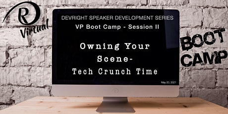 "SDS-VP-Boot Camp II- ""Owning Your Scene- Tech Crunch Time"" tickets"
