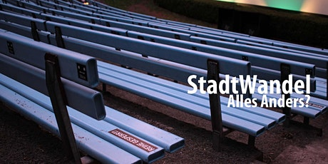 StadtWandel  –  Alles anders? tickets